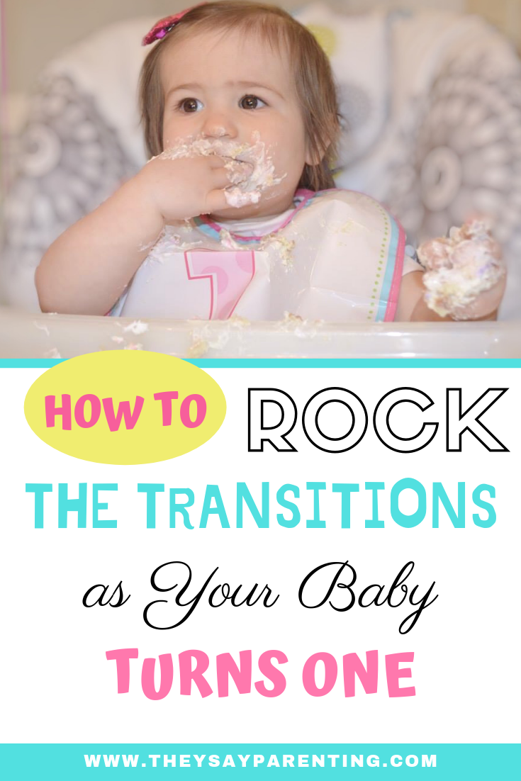 How To Rock The Transitions As Your Baby Turns One 171 They